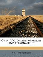 Great Victorians; Memories and Personalities - Escott, Thomas Hay Sweet