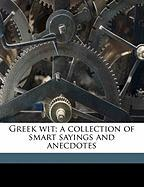 Greek Wit; A Collection of Smart Sayings and Anecdotes - Paley, F. A. 1815-1888