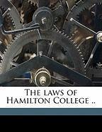 The Laws of Hamilton College ..