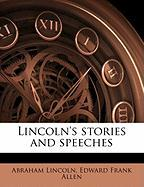 Lincoln's Stories and Speeches - Lincoln, Abraham; Allen, Edward Frank