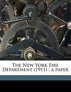 The New York Fire Department (1911): A Paper - Waldo, R.
