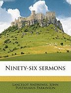 Ninety-Six Sermons - Andrewes, Lancelot; Parkinson, John Posthumus