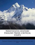 Nineteenth Century English Prose; Critical Essays - Dickinson, Thomas Herbert; Roe, Frederick William
