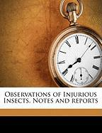 Observations of Injurious Insects. Notes and Reports - Anonymous
