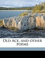 Old Ace, and Other Poems - Brooks, Fred Emerson