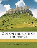 Ode on the Birth of the Prince - Kennedy, Charles Rann