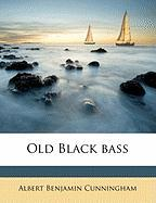 Old Black Bass - Cunningham, Albert Benjamin