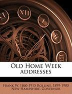 Old Home Week Addresses - Rollins, Frank W. 1860-1915; New Hampshire Governor 1899-1900