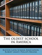 The Oldest School in America - Grant, Robert; Brooks, Phillips