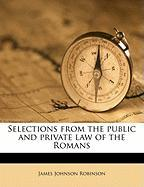 Selections from the Public and Private Law of the Romans - Robinson, James Johnson