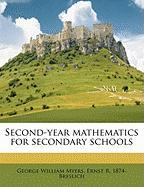 Second-Year Mathematics for Secondary Schools - Breslich, Ernst R. 1874; Myers, George William