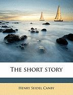 The Short Story - Canby, Henry Seidel
