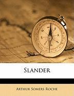 Slander - Roche, Arthur Somers