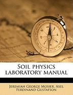 Soil Physics Laboratory Manual - Mosier, Jeremiah George; Gustafson, Axel Ferdinand