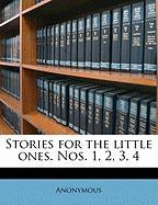 Stories for the Little Ones. Nos. 1, 2, 3, 4 - Anonymous