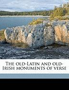 The Old-Latin and Old-Irish Monuments of Verse - Fitz-Hugh, Thomas