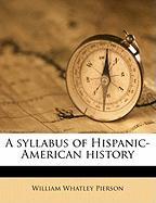 A Syllabus of Hispanic-American History - Pierson, William Whatley, Jr.