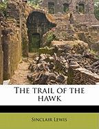 The Trail of the Hawk - Lewis, Sinclair