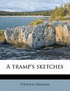 A Tramp's Sketches - Graham, Stephen