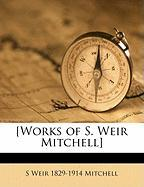 [Works of S. Weir Mitchell] - Mitchell, S. Weir