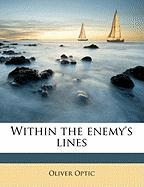 Within the Enemy's Lines - Optic, Oliver