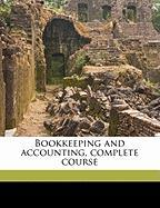 Bookkeeping and Accounting, Complete Course - Klein, Joseph Jerome
