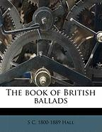 The Book of British Ballads - Hall, S. C. 1800