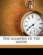 The Glimpses of the Moon - Wharton, Edith