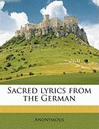Sacred Lyrics from the German - Anonymous