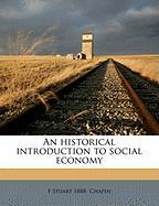 An Historical Introduction to Social Economy - Chapin, F. Stuart 1888