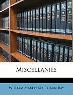 Miscellanies - Thackeray, William Makepeace