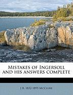 Mistakes of Ingersoll and His Answers Complete - McClure, J. B. 1832