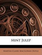 Mint Julep - Doyle, Martha Claire Macgowan