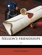 Nelson's Friendships .. - Gamlin, Hilda