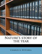 Nature's Story of the Year - Witchell, Charles A.