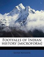 Footfalls of Indian History [Microform] - Nivedita, Sister