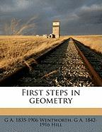 First Steps in Geometry - Wentworth, G. A. 1835; Hill, G. A. 1842