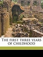 The First Three Years of Childhood - Perez, Bernard; Christie, Alice M.