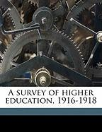 A Survey of Higher Education, 1916-1918 - Capen, Samuel Paul; John, Walton Colcord