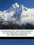 Catalogue of the Manuscripts in the Spanish Language in the British Museum - Gayangos, Pascual De