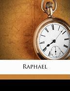 Raphael - Konody, Paul G. 1872; Raphael, 1483-1520; Raphael