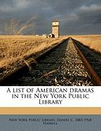 A List of American Dramas in the New York Public Library - Haskell, Daniel C. 1883