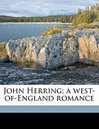 John Herring; A West-Of-England Romance - Baring-Gould, Sabine