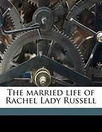 The Married Life of Rachel Lady Russell - Guizot, M. (Francois) 1787-1874