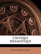 Critique Dramatique - Janin, Jules Gabriel