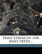 Daily Strength for Daily Needs .. - Tileston, Mary
