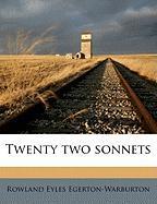 Twenty Two Sonnets - Egerton-Warburton, Rowland Eyles