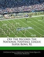 Off the Record: The National Football League Super Bowl XL - Gooding, Emily