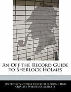 An Off the Record Guide to Sherlock Holmes - Hockfield, Victoria