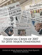 Financial Crisis of 2007 to 2010: Major Dimensions - Branum, Miles